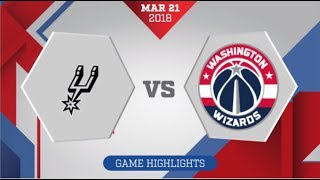 Washington Wizards vs San Antonio Spurs: March 21, 2018