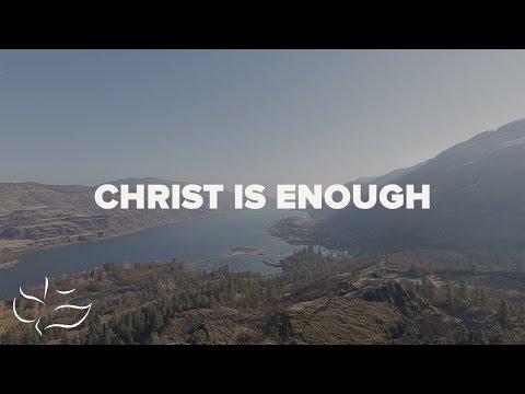 Christ is Enough  Maranatha! Music Lyric