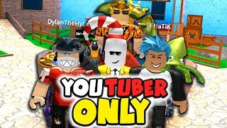 YOUTUBERS ONLY ROBLOX GAME