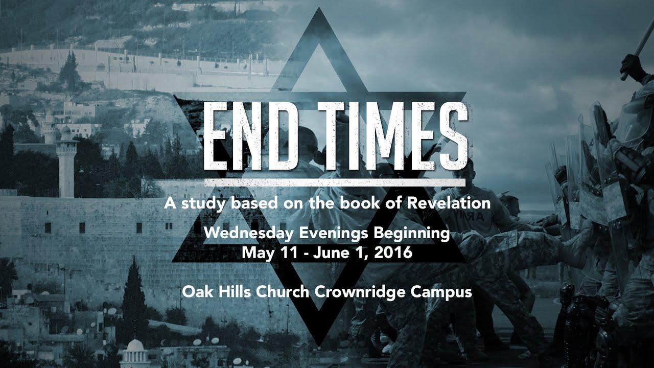 End Times Seminar At Oak Hills Church