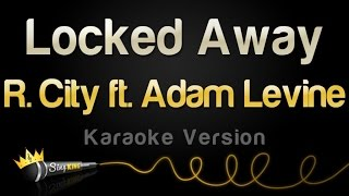 Video R. City ft. Adam Levine - Locked Away (Karaoke Version) download MP3, 3GP, MP4, WEBM, AVI, FLV Desember 2017
