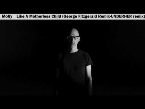 Moby - Like a Motherless Child (George Fitzgerald Remix)