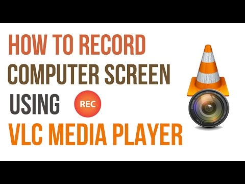 How To Record Your Computer Screen With VLC Player