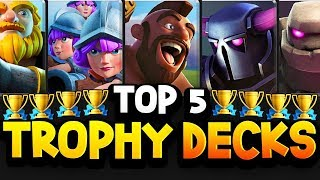 PRO'S TOP 5 TROPHY DECKS to PUSH to 5000+ LADDER!