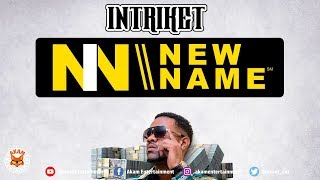 Intriket - New Name [Mafioso Riddim] July 2018