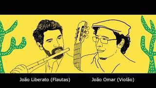 Sertão na Lapa do Mundo, João Omar e João Liberato