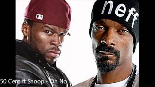 50 Cent ft Snoop - Oh No [HQ]
