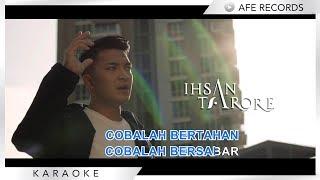 Ihsan Tarore - Cobalah Bertahan (Karaoke)