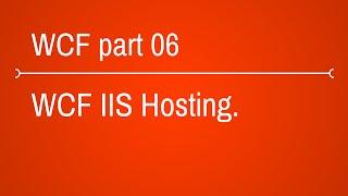 WCF IIS Hosting Tutorial