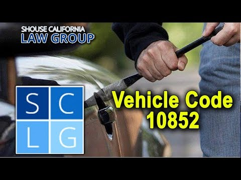 "California Vehicle Code 10852 – ""Tampering with a vehicle"""