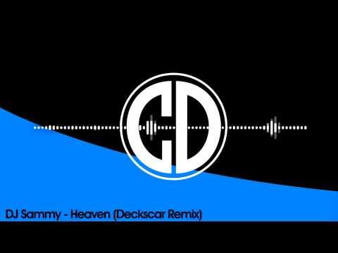 DJ Sammy - Heaven (Deckscar Remix) [FREE]