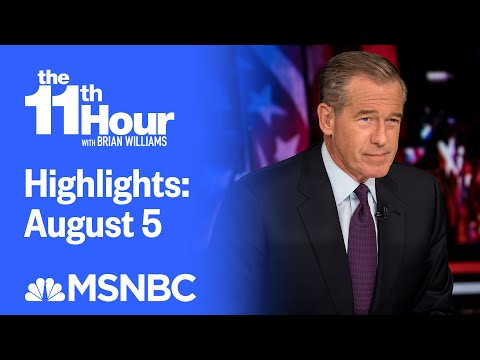 Watch The 11th Hour With Brian Williams Highlights: August 5 | MSNBC