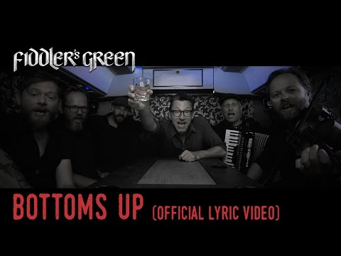 FIDDLER'S GREEN - BOTTOMS UP (Official Lyric Video)