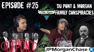 Du Pont & Morgan Bloodlines: 5 Families That Secretly Control The World? - Podcast #25