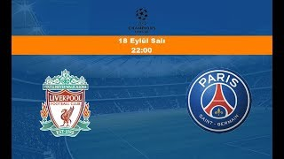 18.09.2018 Liverpool-PSG Maçı Hangi Kanalda? Saat Kaçta Yayınlanacak?
