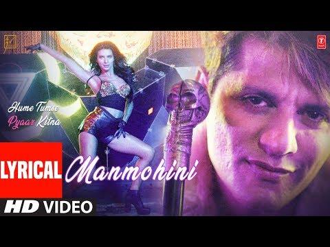 Lyrical: Manmohini   HUME TUMSE PYAAR KITNA   Karanvir B   Priya B   Mika Singh, Kanika Kapoor,Ikka Mp3