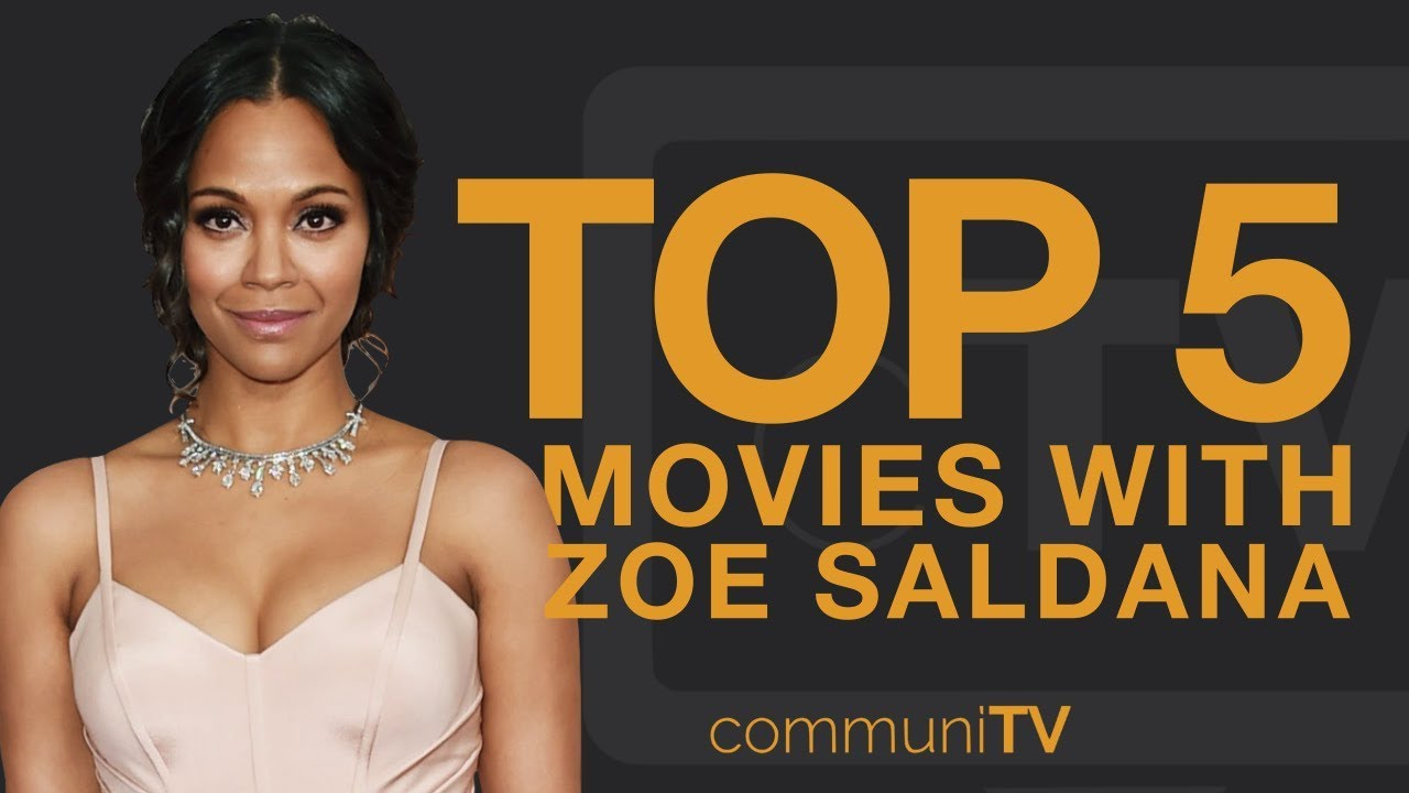 Top 5 Zoe Saldana Movies Without Marvel