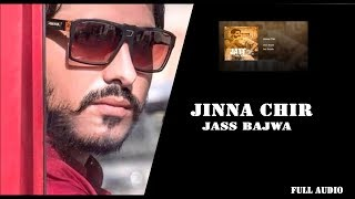 JINNA CHIR || JASS BAJWA || JATT SAUDA || GUPZ SEHRA || CROWN RECORDS || NEW PUNJABI SONG 2017 ||