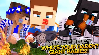 WHO'S YOUR DADDY? GIANT BABIES BLOW UP THE CITY!! - Minecraft - Little Donny Adventures.