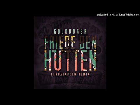Goldroger - Friede den Hütten (Ben Bada Boom Rmx)
