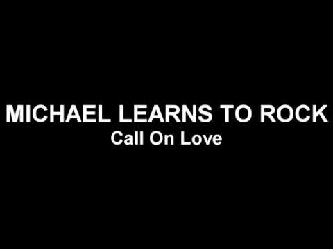 Michael Learns to Rock - Call On Love (HD Lyrics)