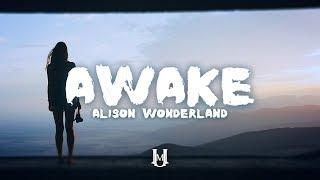 Alison Wonderland - Awake (Lyrics / Lyric Video)