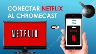 Como ver Netflix en el Chromecast