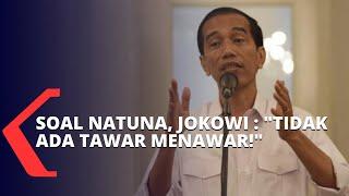 Soal Natuna, Jokowi: Tidak Ada Tawar-Menawar!