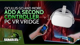 Add a SECOND Controller // PC VR VRIDGE - Oculus Go - GearVR - Daydream/Cardboard - HTC Vive Focus