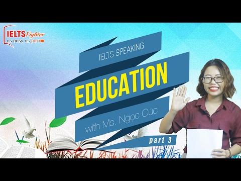 [IELTS Speaking] - Topic: Education - Part 3