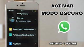 Como activar MODO OSCURO en WHATSAPP ¡IPhone y Android! FÁCIL
