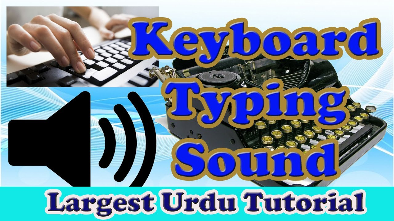 How to Configure Keyboard Typing Sound Effects in Windows Computer 2017