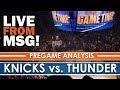 Knicks vs. Thunder LIVE from Madison Square Garden!