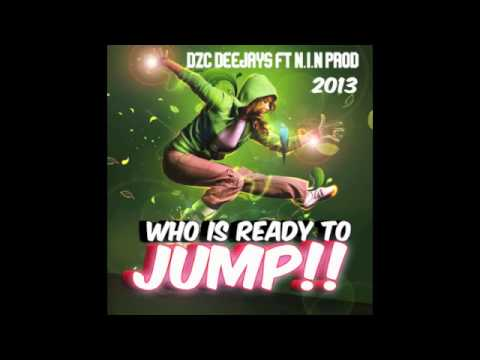 DZC Deejays Feat N-1.I.N Prod - Who Is Ready To Jump (2013)