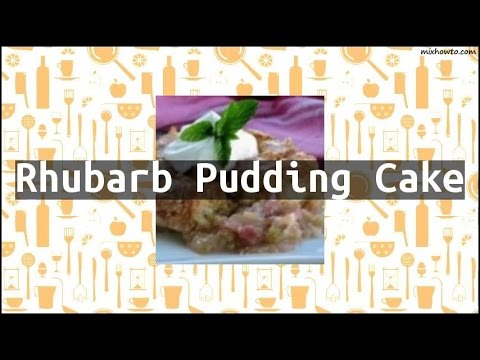 Recipe Rhubarb Pudding Cake