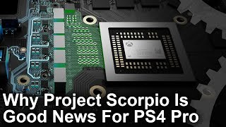 [4K] Why Project Scorpio/ Xbox One X Is Good News For PS4 Pro Gamers