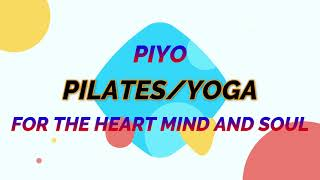 PiYo Pilates/Yoga for the heart, mind and soul