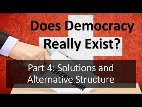 Democracy and Economics (Part 4) - Solutions and Alternative Structures