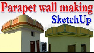 How to make Parapet wall in SketchUp.