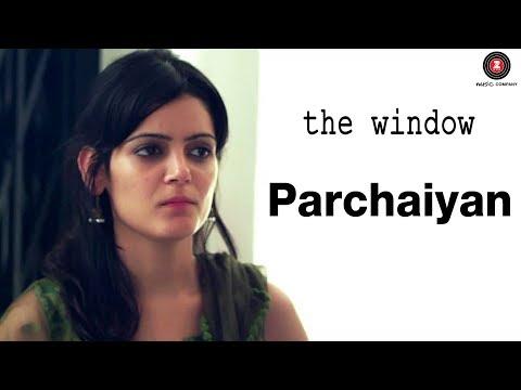 Parchaiyan | The Window | Amit Vashisth,...