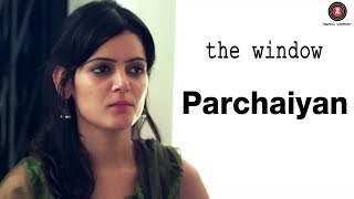 Parchaiyan | The Window | Amit Vashisth, Teena Singh & Preeti Sharma | RK & Anurag James