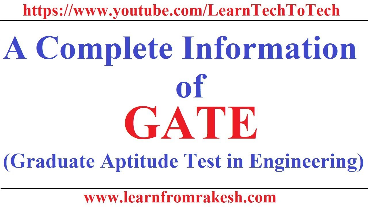 Complete Information About GATE Exam(Graduate Aptitude Test in Engineering)