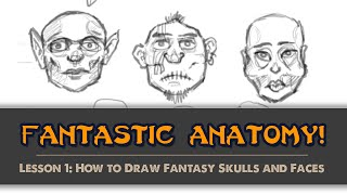 Lesson #1: How to Draw Fantasy Skulls and Faces