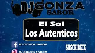 El Sol - Los Autenticos / DJ Gonza Sabor 2018