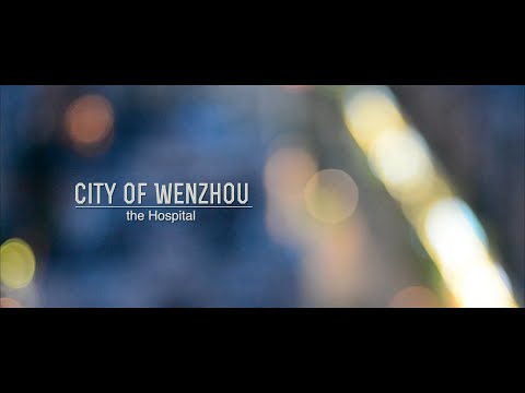 City of Wenzhou - The Hospital [Part 1]