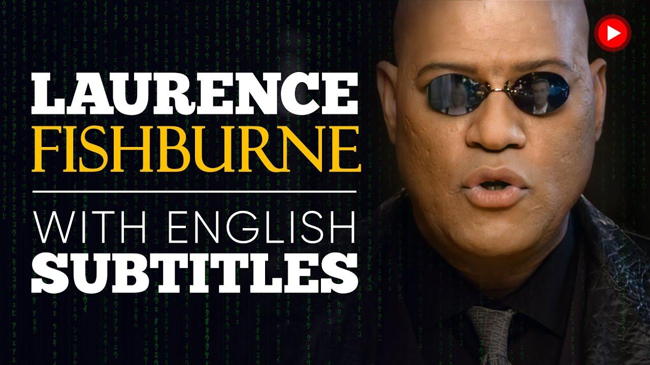 ENGLISH SPEECH | LAURENCE FISHBURNE: Keanu Reeves (English Subtitles)