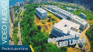 Sobrevolando la USB - Sede del Litoral