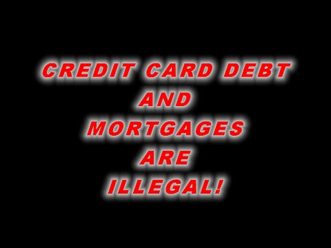 Credit Card Debt and Mortgages are Illegal