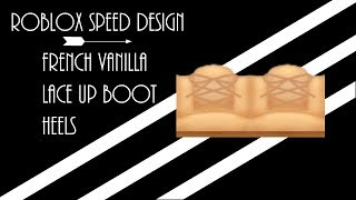 Roblox | Speed Design | French Vanilla Lace Up Boot Heels
