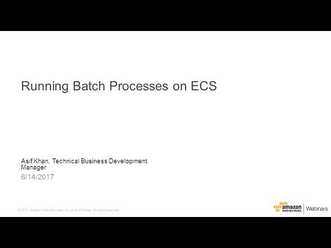 Batch Processing with Containers on AWS - 2017 AWS Online Te